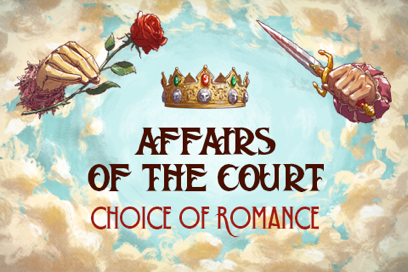 Choice of Romance: Affairs of the Court