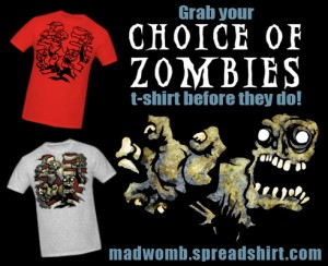 Grab your Choice of Zombies t-shirt before they do!